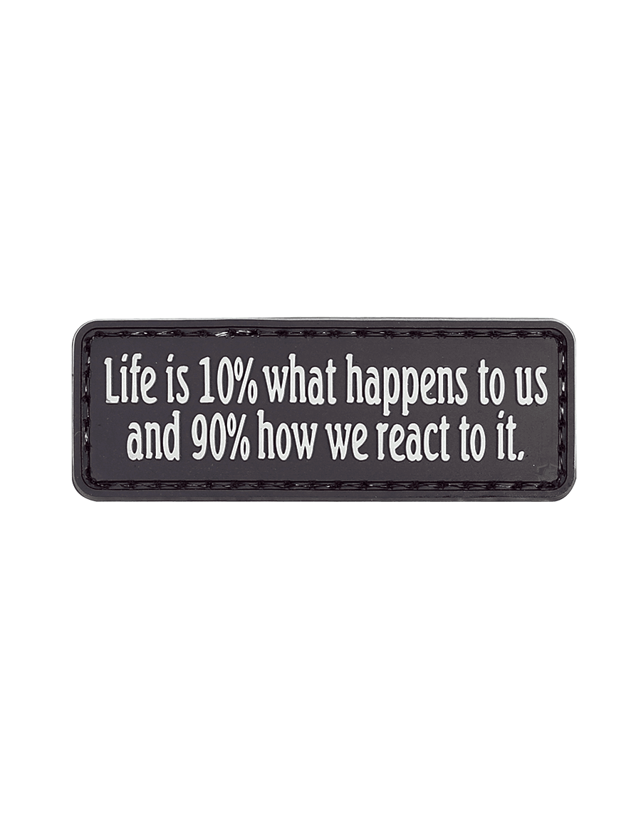 LIFE IS 10% WHAT HAPPENS MORALE PATCH